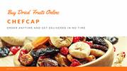 Buy Dried Fruits Online | Dried Fruits in New Delhi | Chefcap