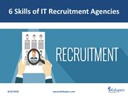 What are the skills of IT Recruitment Agencies?