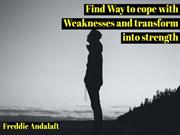 Tips To Turn Weaknesses Into Strengths By Freddie Andalaft