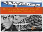 Plan your Success through Effective Social Media Marketing Strategy -