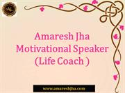 How to Become a Motivational Speaker  Amaresh Jha  Life Coach