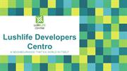 [Lushlife Centro Reviews] Lushlife Developers Centro