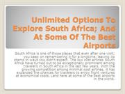 Unlimited Options To Explore South Africa
