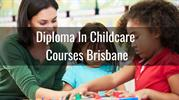 Diploma In Childcare Courses Brisbane