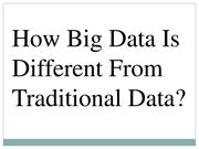 How Big Data Is Different From Traditional Data