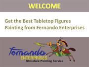 Get the Best Tabletop Figures Painting from Fernando Enterprises