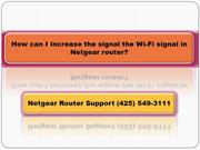 How can I increase the signal the Wi-Fi signal in Netgear router?
