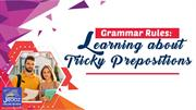 Grammar Rules: Learning about Tricky Prepositions