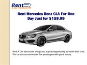 Rent Mercedes Benz CLA For One Day Just for $159.99