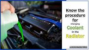 Know the Procedure for Changing Coolant in the Radiator