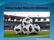 About Judge Malcolm Simmons