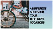 4 Different Shoes For Your Different Occasions