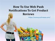 How To Use Web Push Notifications To Get Product Reviews