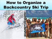 How to Organize a Backcountry Ski Trip