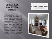 Cedar key vacation condo