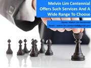 Melvin Lim Centennial Offers Such Services And A Wide Range To Choose