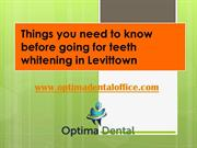 Things You Need To Know Before Going For Teeth Whitening In Levittown
