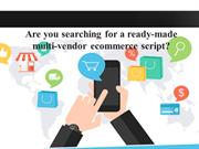 Are you Searching for a Readymade Multivendor Ecommerce Script?