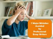 7 Major Mistakes Avoided by Professional Essay Writers