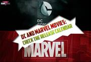 DC and Marvel Movies: Check the Release Calendar