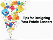 Tips for Designing Your Fabric Banners
