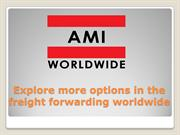 Explore more options in the freight forwarding worldwide