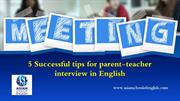 5 Successful tips for parent teacher interview in English