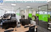 Commercial and office space for rent and lease in Koramangala