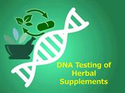 DNA Testing of Herbal Supplements