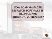 How Load Manager Dispatch Software is Helpful for trucking companies 2