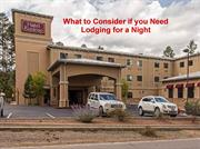 What to Consider if you Need Lodging for a Night