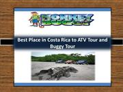 Best Place in Costa Rica to ATV tour and Buggy tour-Monkey Buggy Tour