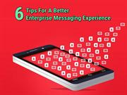 6 Tips For A Better Enterprise Messaging Experience