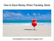 How to Save Money When Traveling Alone