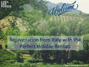 Rejuvenation from Italy with the Perfect Holiday Rentals
