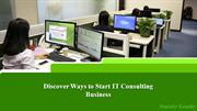 Discover Ways to Start IT Consulting Business