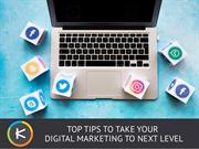 Top Tips to Take Your Digital Marketing to Next Level