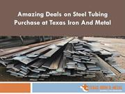 Amazing Deals on Steel Tubing Purchase at Texas Iron And Metal