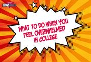What to Do When You Feel Overwhelmed in College