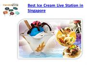 Best Ice Cream Live Station in Singapore