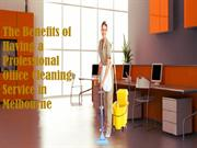 Benefits of Hiring Professional Office Cleaners in Melbourne