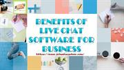 Benefits of Live Chat Software for Business