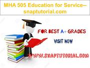MHA 505 Education for Service--snaptutorial.com