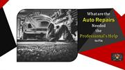 What are the Auto Repairs Needed the Professional's Help to Fix