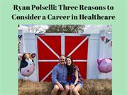 Ryan Polselli_ Three Reasons to Consider a Career in Healthcare