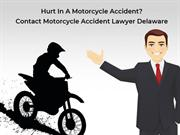 Hurt In An Accident? Contact Motorcycle Accident Lawyer Delaware