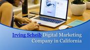 Irving Scheib Top Digital Marketing Company in California