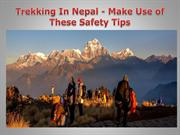 Trekking In Nepal - Make Use of These Safety Tips