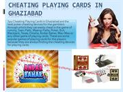 Cheating Playing Cards in Ghaziabad