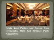 Make Your Parties And Special Days Memorable With Best Birthday Party